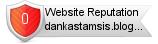 Dankastamsis.blogspot.com website reputation